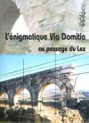 L'énigmatique Via Domitia au passage du Lez